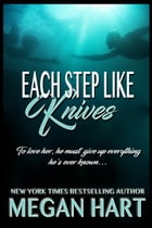 Each Step Like Knives by Megan Hart
