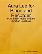 Aura Lee for Piano and Recorder - Pure Sheet Music By Lars Christian Lundholm by Lars Christian Lundholm