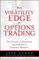The Volatility Edge in Options Trading: New Technical Strategies for Investing in Unstable Markets…