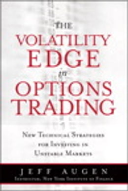 Book The Volatility Edge in Options Trading: New Technical Strategies for Investing in Unstable Markets… by Jeff Augen