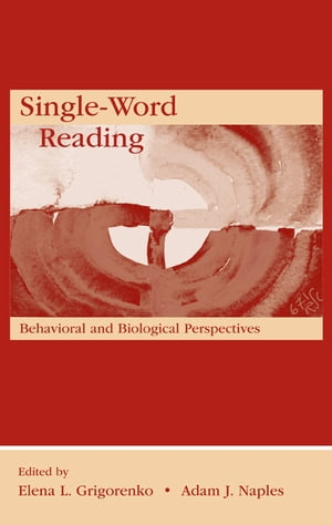 Single-Word Reading Behavioral and Biological Perspectives