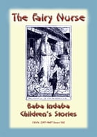 THE FAIRY NURSE - A Celtic Fairy tale: Baba Indaba Children's Stories - Issue 142 by Anon E Mouse