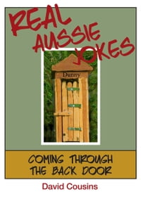 Real Aussie Jokes: Coming Through the Back Door