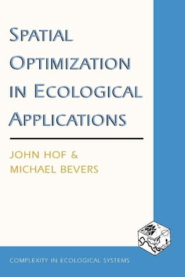 Book Spatial Optimization in Ecological Applications by John Hof