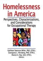 Homelessness in America: Perspectives, Characterizations, and Considerations for Occupational…
