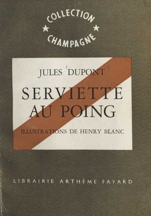 Serviette au poing by Jules Dupont