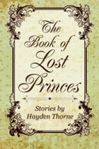 The Book of Lost Princes Box Set by Hayden Thorne