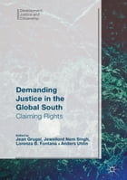 Demanding Justice in The Global South: Claiming Rights