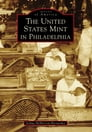 The United States Mint in Philadelphia Cover Image