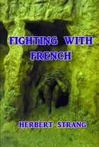 Fighting With French by Herbert Strang