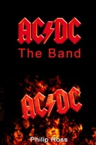 AC/DC: The Band by Philip Ross