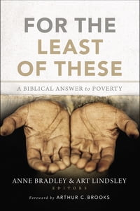 For the Least of These: A Biblical Answer to Poverty