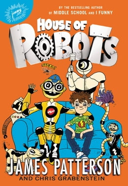Book House of Robots by James Patterson