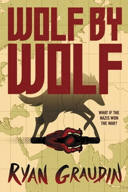 Book Wolf by Wolf: One girl s mission to win a race and kill Hitler by Ryan Graudin