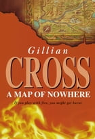 A Map of Nowhere by Gillian Cross