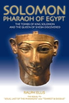 Solomon, Pharaoh of Egypt: The United monarchy ruled from Zoan (Tanis) by ralph ellis