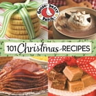 101 Christmas Recipes by Gooseberry Patch