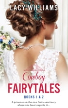Cowboy Fairytales: Books 1 & 2 by Lacy Williams