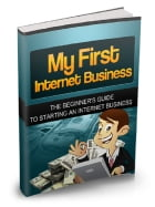 My First Internet Business by Anonymous