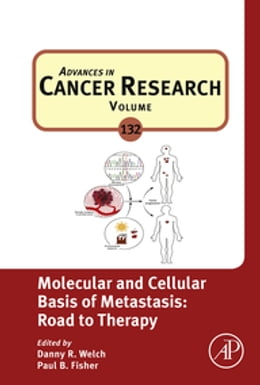 Book Molecular and Cellular Basis of Metastasis: Road to Therapy by Danny R Welch