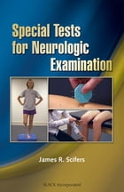 Special Tests for Neurologic Examination by James Scifers