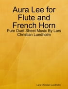 Aura Lee for Flute and French Horn - Pure Duet Sheet Music By Lars Christian Lundholm by Lars Christian Lundholm
