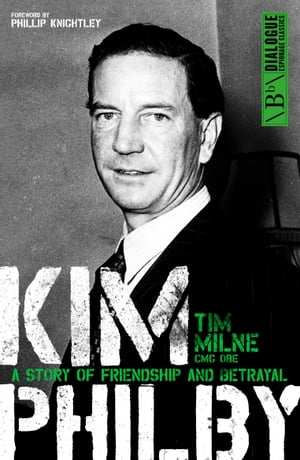 Kim Philby A story of friendship and betrayal