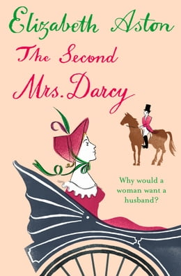 Book The Second Mrs Darcy by Elizabeth Aston