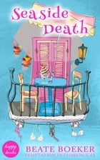 Seaside Death (Temptation in Florence #5): a cozy mystery by Beate Boeker