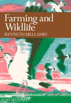 Farming and Wildlife (Collins New Naturalist Library, Book 67) by Kenneth Mellanby