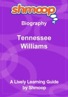 Shmoop Biography Guide: Tennessee Williams by Shmoop