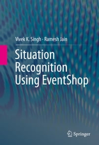 Situation Recognition Using EventShop