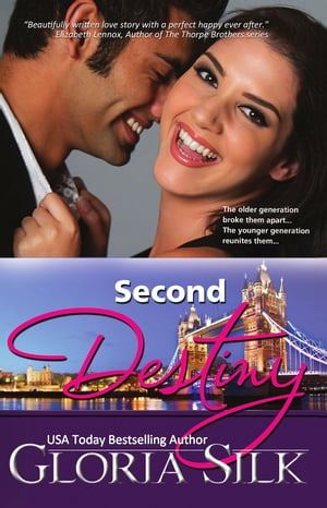 Second Destiny: The older generation broke them apart, the younger generation reunites them by Gloria Silk