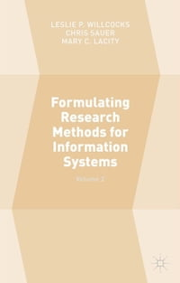 Formulating Research Methods for Information Systems: Volume 2