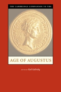 The Cambridge Companion to the Age of Augustus