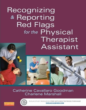 Recognizing and Reporting Red Flags for the Physical Therapist Assistant