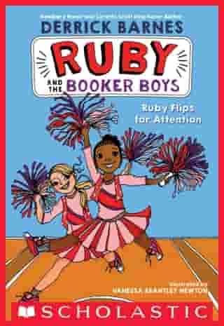 Ruby Flips for Attention (Ruby and the Booker Boys #4) de Derrick D. Barnes