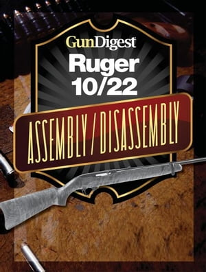 Gun Digest Ruger 10/22 Assembly/Disassembly Instructions
