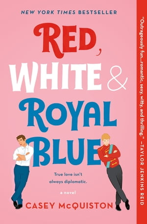 Red, White & Royal Blue: A Novel by Casey McQuiston