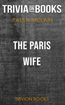 The Paris Wife by Paula McLain (Trivia-On-Books)