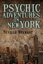Psychic Adventures in New York by Neville Whymant