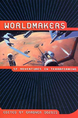 Worldmakers SF Adventures in Terraforming