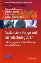 Sustainable Design and Manufacturing 2017: Selected papers on Sustainable Design and Manufacturing by Giampaolo Campana
