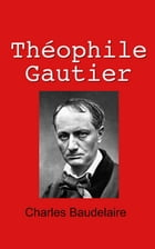 Théophile Gautier (Baudelaire) by Charles Baudelaire