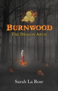 Burnwood: The Dragon Arum