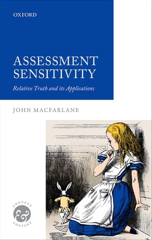 Assessment Sensitivity Relative Truth and its Applications