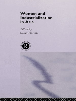 Women and Industrialization in Asia