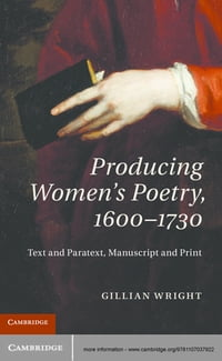 Producing Women's Poetry, 1600–1730: Text and Paratext, Manuscript and Print