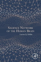 Salience Network of the Human Brain by Lucina Q. Uddin