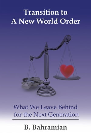 Transition to A New World Order: What We Leave Behind for the Next Generation